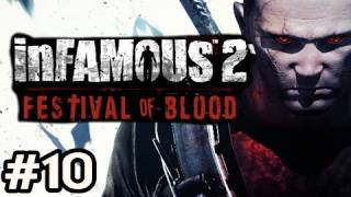 Infamous: Festival of Blood DLC Walkthrough w/Nova Ep.10 - The Ending