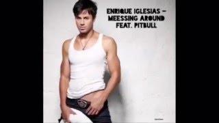 Enrique Iglesias - Messing Around (ft. Pitbull) - New Song 2016