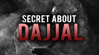 A SECRET ABOUT DAJJAL THEY DID NOT TELL YOU