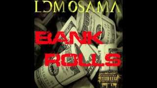 LDM OSAMA-BANK ROLLS PROD BY. SPEAKER KNOCKERS(R.I.P)