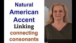 Natural American Accent - linking consonants| Accurate English
