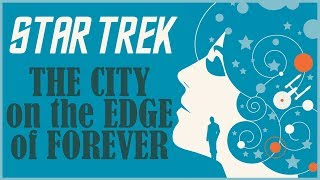 THE CITY ON THE EDGE OF FOREVER: Star Trek's Haunting Hallmark Episode
