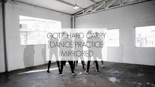 GOT7 HARD CARRY DANCE PRACTICE {HD MIRRORED}