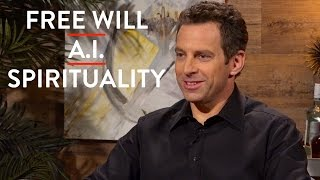 Sam Harris on Free Will, Spirituality, and Artificial Intelligence