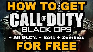 How To Get Call of Duty: Black Ops 1 For Free | All DLC's | 2018 | PC