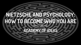 Nietzsche and Psychology: How To Become Who You Are