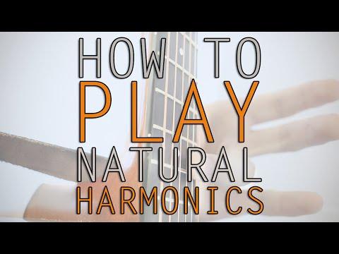 How To Play Natural Harmonics