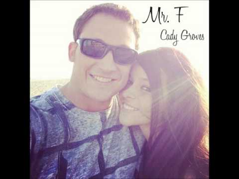 Cady Groves- Mr. F (new demo 2014)