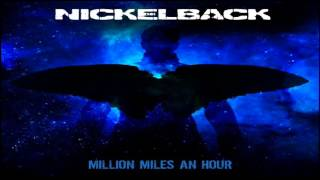 Nickelback Million Miles An Hour HQ