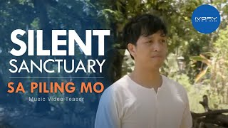 Silent Sanctuary  - Sa Piling Mo (Teaser on MYX Premiere)