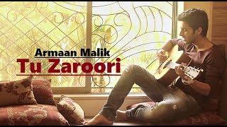 Armaan Malik - Tu Zaroori (Cover)   Zid   Sunidhi Chauhan   Sharib-Toshi   Lyrics   Hindi Song