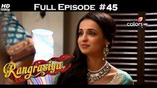 Rangrasiya - Full Episode 45 - With English Subtitles