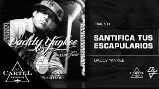 11. Santifica tus escapularios - Barrio Fino (Bonus Track Version) Daddy Yankee