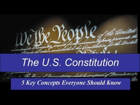 watch Understanding U.S. Constitution - 5 Key Concepts Everyone Should Know - (1 of 2)