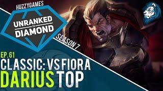 The Classic: DARIUS VS FIORA - Unranked to Diamond - Episode 61