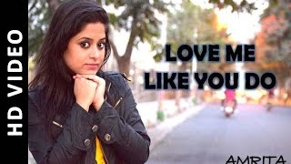 Love Me Like You Do | Cover By Amrita Nayak | Ellie Goulding | Fifty Shades of Grey