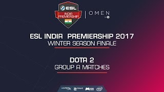 Omen By Hp | ESL India Premiership 2017 | Winter Season Finale| Group A Stages | DOTA 2