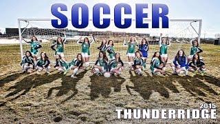 2015 ThunderRidge Girls Varsity Soccer Player Slideshow