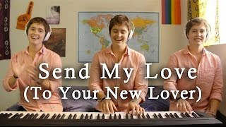 Send My Love (To Your New Lover) - One Woman Band - ADELE COVER