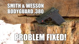 Smith & Wesson Bodyguard .380 - Problem Fixed!