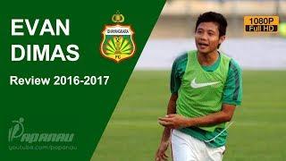 EVAN DIMAS • BHAYANGKARA FC • Goals, Skills, Assists • 2016 / 2017 • HD 1080p