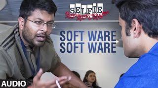 Software.. Software (Audio) || Selfie || Trilokk Shroff, Deepa Gowda