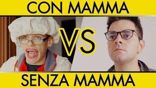 Vita Con Mamma VS Senza Mamma - iPantellas
