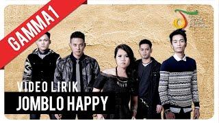 Gamma1 - Jomblo Happy | Official Video Lirik