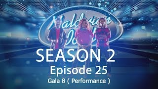 Maldivian Idol S2 EP25 Gala 8 ( Performance ) | Full Episode