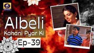 Albeli... Kahani Pyar Ki - Ep #39