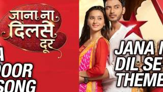 Jana Na Dil Se Door (Title Song) Star Plus By Javed Ali