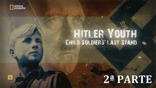 Juventudes Hitlerianas. 2.  La última batalla de los niños soldados