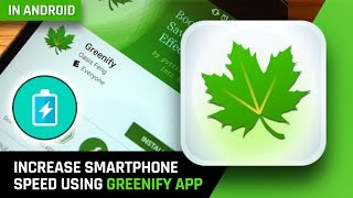 [Hindi] How to use GREENIFY app to Increase speed of smartphone Rightfully