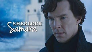 Sherlock BBC || Samara