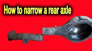 How to narrow a rear axle