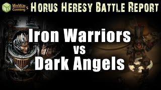 Iron Warriors vs Dark Angels Horus Heresy Battle Report Ep 75