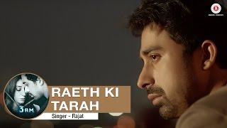Raeth Ki Tarah Full Video | 3 A.M. | Rannvijay Singh, Anindita Nayar | Rajat RD