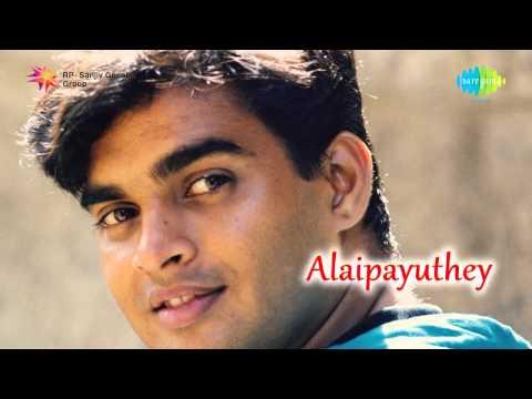 Alaipayuthey | Alaipayuthey Kanna song