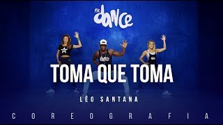 Toma Que Toma - Léo Santana | FitDance TV (Coreografia) Dance Video