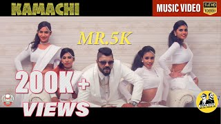Kamachi Official Music Video Mr.5K