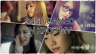 SNSD CAMEO'S IN KPOP MV