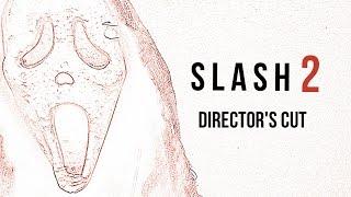 Slash 2 (2014) - Full Movie - Director's Cut - Scream Fan Film