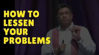 How Can You Lessen Your Problems by Arun Gogna