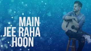 Jee Raha Hoon Main - Bilal Khan