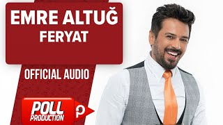 Emre Altuğ - Feryat - ( Official Audio )