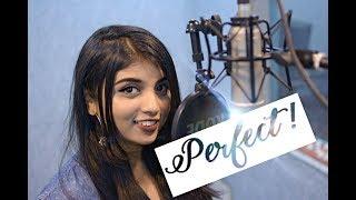 PERFECT- Ed Sheeran (  My English/Hindi Cover! )