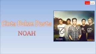 Noah - Cinta Bukan Dusta (With Lirik)