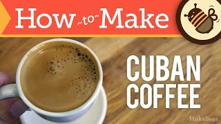 How to Make Cuban Coffee - Cafe Cubano Recipe (Cuban Café