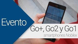 Nuevos smartphones Noblex: Go+, Go2, Go1