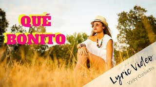 Vicky Corbacho - Qué Bonito (Bachata) | Lyric Video